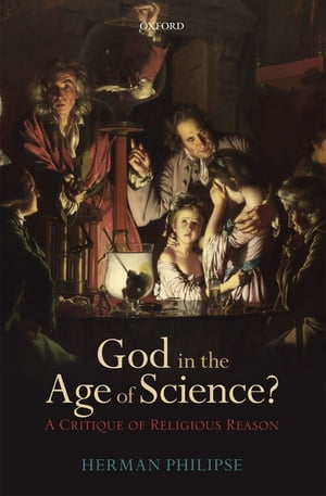 God in the Age of Science? A Critique of Religious Reason