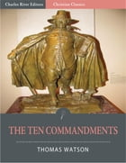 The Ten Commandments (Illustrated Edition) by Thomas Watson
