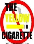 The Yellow Cigarette by Keith Elam
