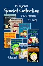 A PJ Ryan Special Collection: 8 Fun Short Stories For Kids Who Like Mysteries and Pranks! by PJ Ryan
