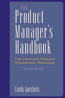 Book The Product Manager's Handbook: The Complete Product Management Resource by Gorchels, Linda
