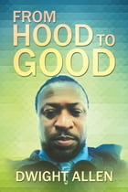 From Hood to Good