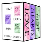 Love, Love Hearts, Love Mist: Tiny Thoughts - Vol 2, 7 & 8: A collection of tiny thoughts to contemplate - spiritual philosophy by William O'Brien