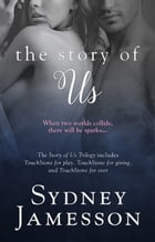 The Story of Us Trilogy Boxed Set by Sydney Jamesson