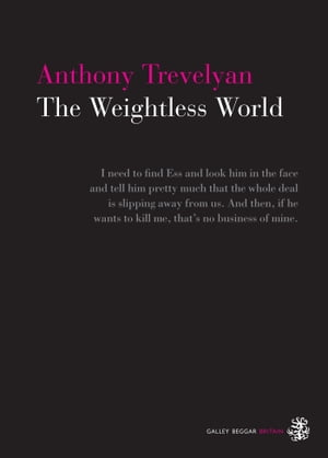 The Weightless World by Anthony Trevelyan