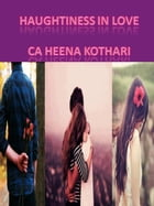 Haughtiness in Love by Heena Kothari