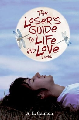 Book The Loser's Guide to Life and Love: A Novel by A. E. Cannon