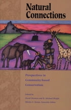 Natural Connections: Perspectives In Community-Based Conservation