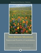 The Digital Jepson Manual: Vascular Plants of California