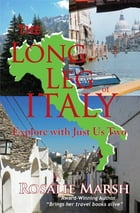 The Long Leg of Italy: Explore with Just Us Two by Rosalie Marsh