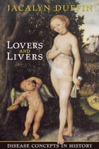 Lovers and Livers: Disease Concepts in History
