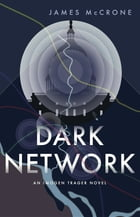 Dark Network: An Imogen Trager Novel by James McCrone