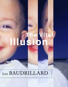 Book The Vital Illusion by Jean Baudrillard