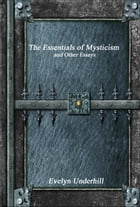 The Essentials of Mysticism by Evelyn Underhill