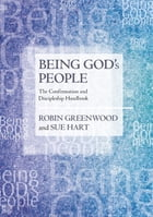 Being God's People: The Confirmation and Discipleship Handbook by Robin Greenwood
