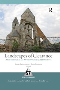 Landscapes of Clearance: Archaeological and Anthropological Perspectives