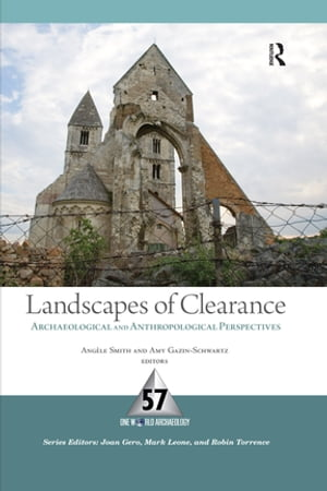 Landscapes of Clearance Archaeological and Anthropological Perspectives