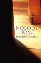 Nobody Home: A Memoir by Jacqueline Masumian