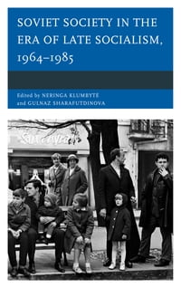Soviet Society in the Era of Late Socialism, 1964–1985