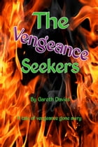 The Vengeance Seekers by Gareth Davies