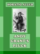 Andy Grant's Pluck by Horatio Alger