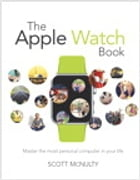 The Apple Watch Book: Master the most personal computer in your life by Scott McNulty
