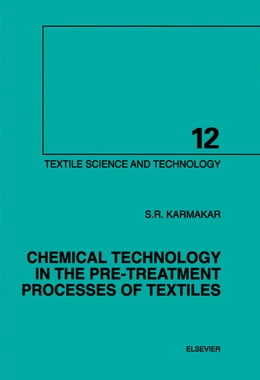 Book Chemical Technology in the Pre-Treatment Processes of Textiles by Karmakar, S.R.