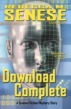 Download Complete: A Science Fiction/Mystery Story by Rebecca M. Senese