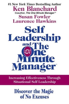 Self Leadership and the One Minute Manager: Increasing Effectiveness Through Situational Self…