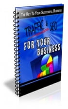 Traffic And SEO For Your Businses by Jimmy  Cai