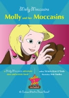 Molly and her Moccasins (Read Aloud Version) by Victoria Ryan O'Toole