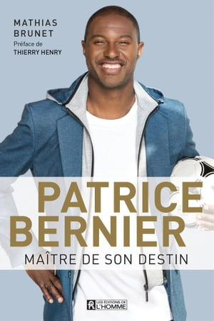 Patrice Bernier, maître de son destin by Mathias Brunet