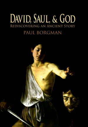David,  Saul,  and God Rediscovering an Ancient Story