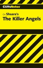 CliffsNotes on Shaara's The Killer Angels by Debra A. Bailey