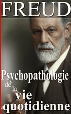 Psychopathologie de la vie quotidienne by Sigmund Freud