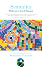 Sexuality: The Inclusive Church Resource by Susannah Cornwall