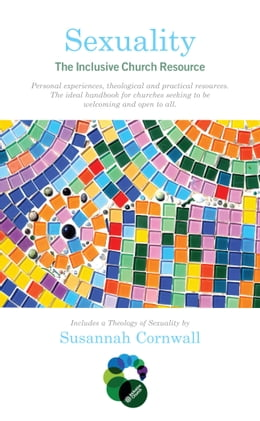Book Sexuality: The Inclusive Church Resource by Susannah Cornwall