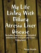 My Life Living With Billary Atresia Liver Disease by Aaron Deakin