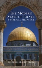 The Modern State of Israel and Biblical Prophecy by S.K. Haddad