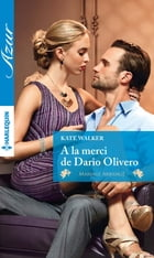 A la merci de Dario Olivero by Kate Walker