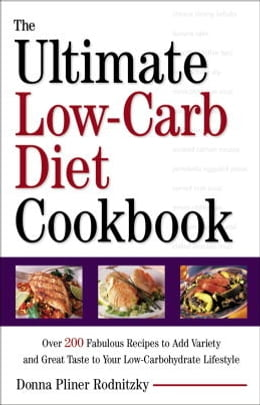 Book The Ultimate Low-Carb Diet Cookbook: Over 200 Fabulous Recipes to Add Variety and Great Taste to… by Donna Pliner Rodnitzky