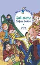 Guillaume super poète by Jean-Philippe Chabot