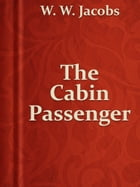 The Cabin Passenger by W. W. Jacobs