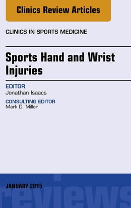 Book Sports Hand and Wrist Injuries, An Issue of Clinics in Sports Medicine, by Jonathan E. Isaacs