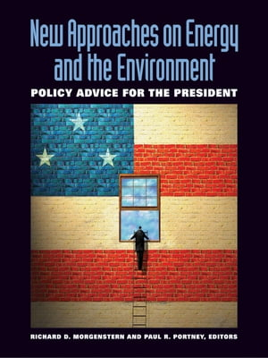 New Approaches on Energy and the Environment Policy Advice for the President