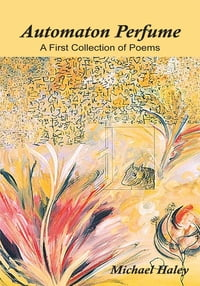 Automaton Perfume: A First Collection of Poems