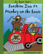 Sunshine Zoo #1: Monkey on the Loose by Sir Ryan Dale