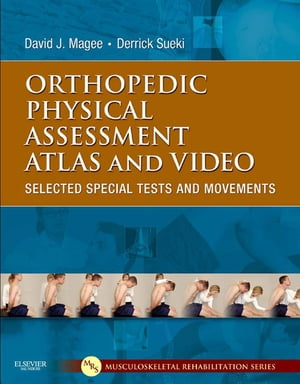Orthopedic Physical Assessment Atlas and Video Selected Special Tests and Movements