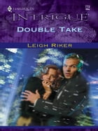 Double Take by Leigh Riker