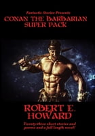 Fantastic Stories Presents: Conan the Barbarian Super Pack by Robert E. Howard